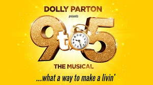 Dolly Parton Presents 9 to 5 The Musical... what a way to make a livin'