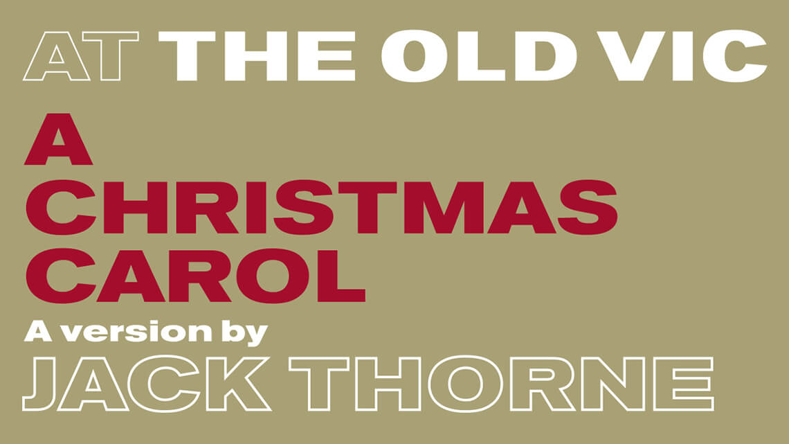 At The Old Vic - A Christmas Carol by Jack Thorne