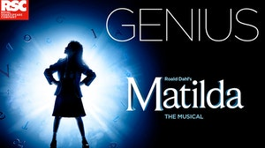 Magical, Mischievous, Miraculous - Roald Dahls Matilda the Musical