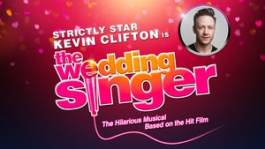The Wedding Singer logo next to a picture of Kevin Clifton